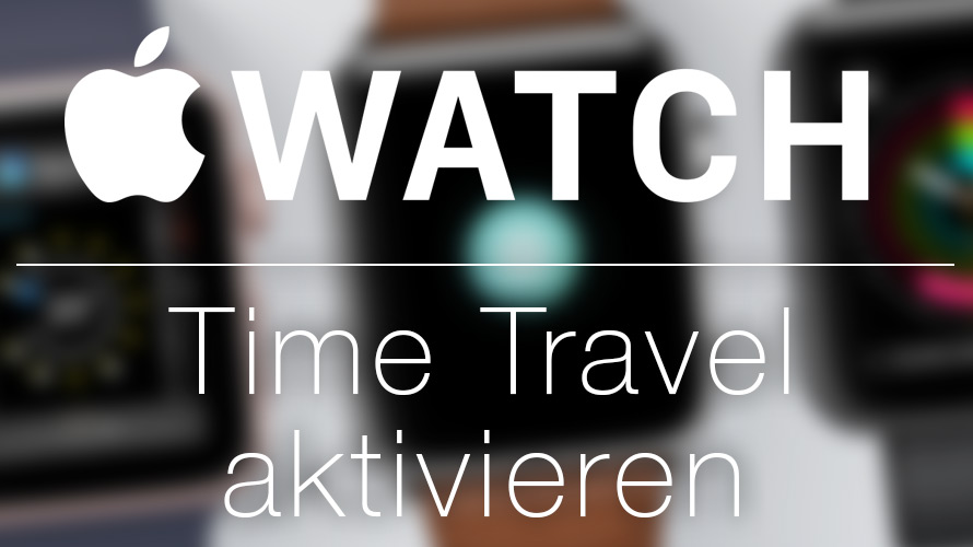 apple-watch-watchos3-time-travel-aktivieren