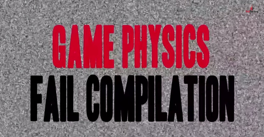 gamephysicsfailcompilation