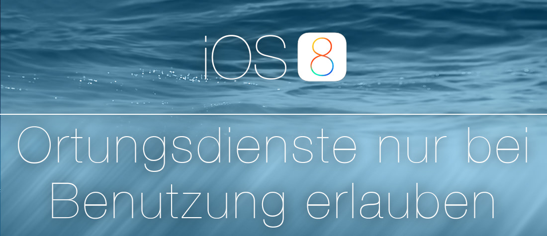 ios8-ortungsdienstebenutzung