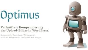 Bilder-Komprimierung mit Optimus: WordPress-Plugin von Sergej Müller ab sofort ohne Traffic-Begrenzung
